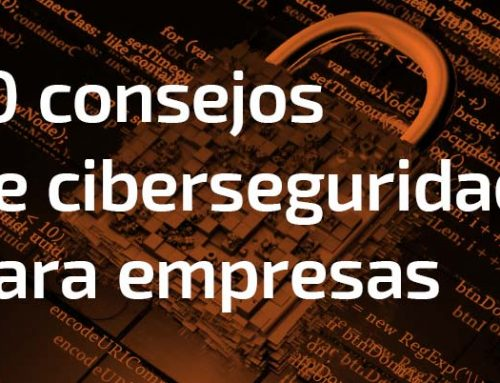 10 recomendaciones y consejos de ciberseguridad para empresas